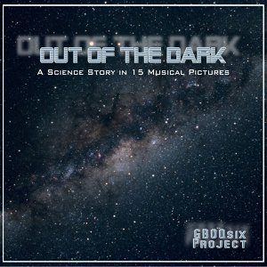 Out of the Dark - A Science Story in 15 Musical Pictures
