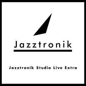 Jazztronik Studio Live Extra