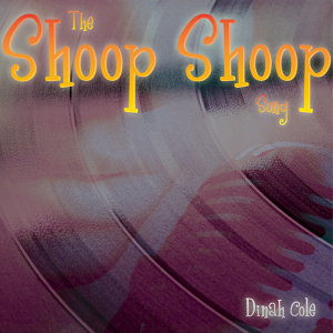The Shoop Shoop Song