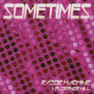 Sometimes [feat. Florence Hill]