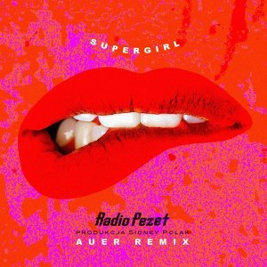 Supergirl (Auer Remix) - Auer Remix