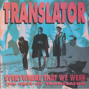 The Best Of Translator:  Everywhere That We Were