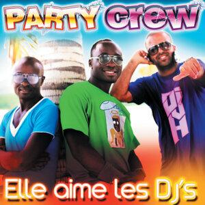 """Party Crew """" Elle Aime Les DJ's"""""""