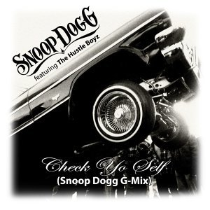 Check Yo Self (Snoop Dogg G-Mix)