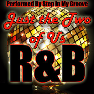 Just the Two of Us: R&B