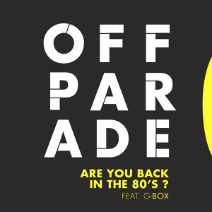 Are You Back in the 80's? (feat. G-BoX)