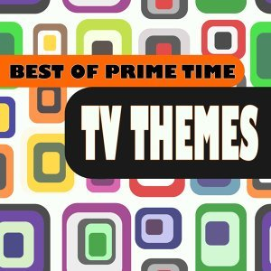 Best of Prime Time TV Themes