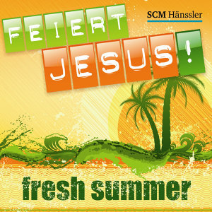 Feiert Jesus! Fresh Summer