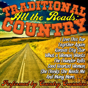 All the Roads: Traditional Country