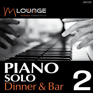 Piano Solo: Dinner & Bar, Vol. 2