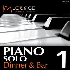Piano Solo: Dinner & Bar, Vol.1