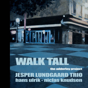 "Walk Tall ""The Adderley Project"""