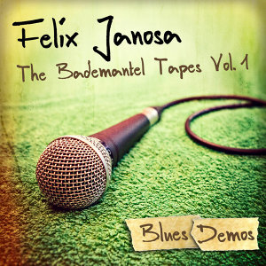 The Bademantel Tapes, Vol.1: Blues Demos