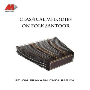Classical Melodies On Folk Santoor