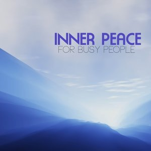 Inner Peace for Busy People - Meditation Relaxation Yoga Music