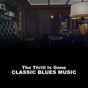 The Thrill Is Gone, Classic Blues Music