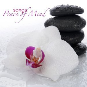 Peace of Mind Songs - Peaceful Songs and Calming Music for Meditation, Inner Peace and Relaxation
