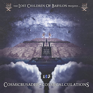 The Lost Children of Babylon Present... Cosmicrusader: Cosmicalculations Part 2