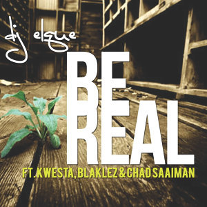 Be Real (feat. Kwesta, Blaklez & Chad Saaiman)