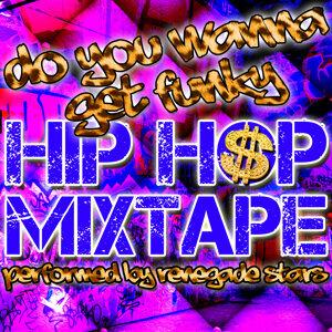Do You Wanna Get Funky: Hip Hop Mixtape