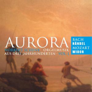 Aurora - Orgelmusik aus drei Jahrhunderten, Vol. 1
