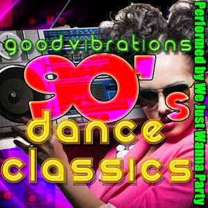 Good Vibrations: 90's Dance Classics