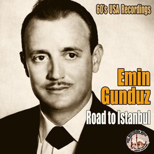 Road To Istanbul (Turkish Songs) [1960's USA Recordings]