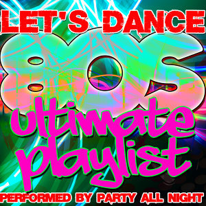 Let's Dance: Ultimate 80's Playlist