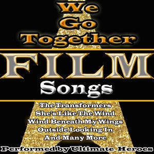 We Go Together: Film Songs