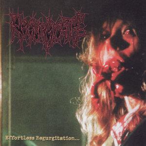 Effortless Regurgitation...the Torture Sessions