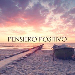 Pensiero Positivo - Musica Terapeutica Positiva per Pensare in Serenità e Essere in Pace Con Se Stessi