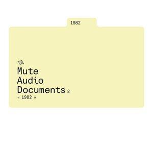 Mute Audio Documents: Volume 2: 1982