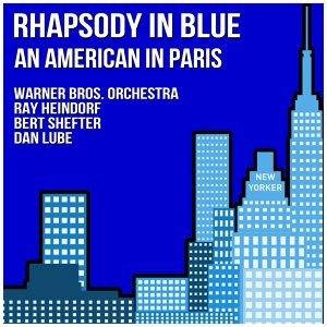 Rhapsody in Blue and An American in Paris