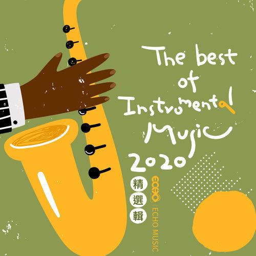Echo Music:The Best of Instrumental Music 2020 (2020証聲 - 演奏音樂精選輯)
