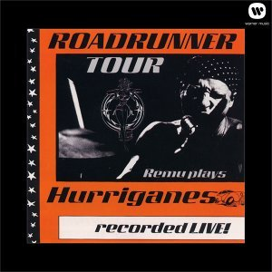 Roadrunner Tour/Remu Plays Hurriganes/Recorded Live!