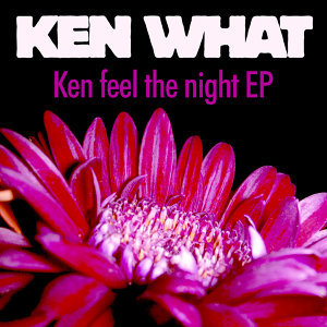 Ken Feel the Night EP