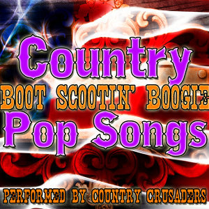 Boot Scootin' Boogie: Country Pop Songs