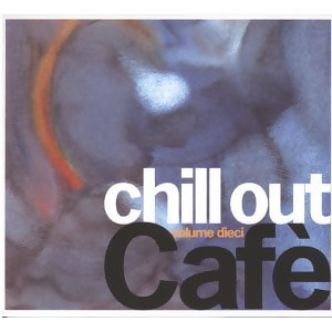 Chill Out Cafe Volume Dieci(弛放咖啡)