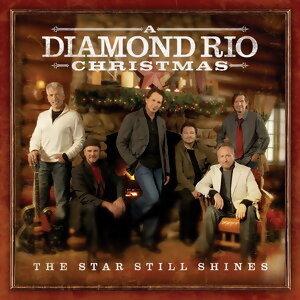 The Star Still Shines: A Diamond Rio Christmas