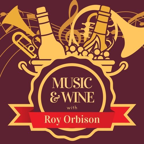 Music & Wine with Roy Orbison