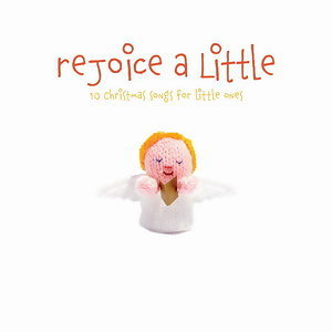 Rejoice A Little
