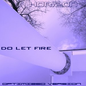 Do Let Fire (Optimized Version)