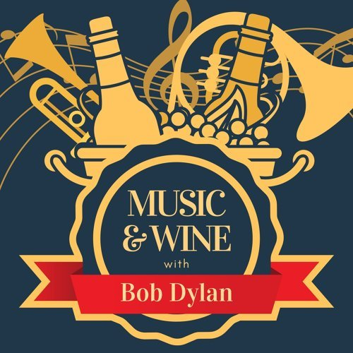 Music & Wine with Bob Dylan