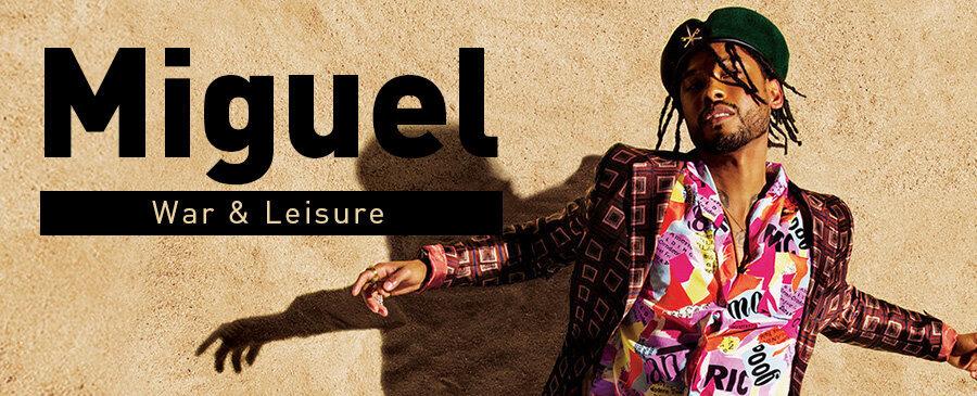 Miguel / War & Leisure