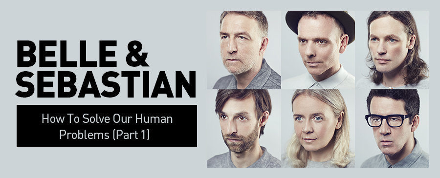 Belle & Sebastian/How To Solve Our Human Problems (Part 1)