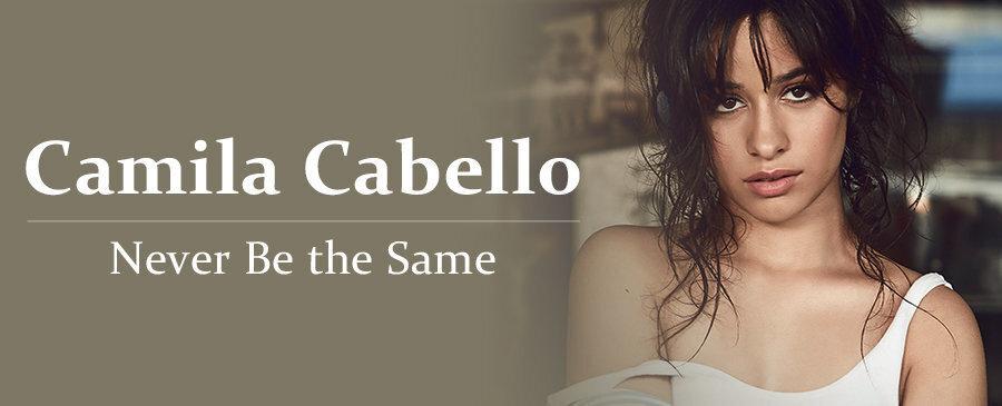 Camila Cabello / Never Be the Same