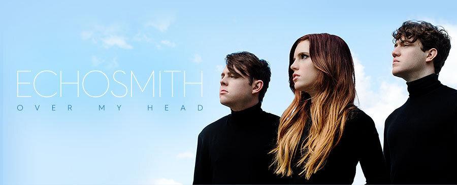 Echosmith / Over My Head