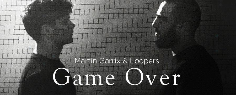 Martin Garrix & Loopers/Game Over