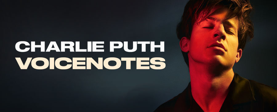 Charlie Puth/Voicenotes