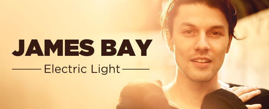 James Bay/Electic Light